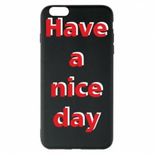 Etui na iPhone 6 Plus/6S Plus Napis - Have a nice day