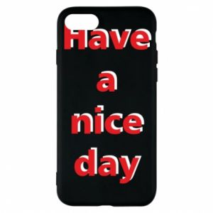 Etui na iPhone 7 Napis - Have a nice day