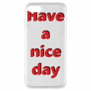 Etui na iPhone 8 Napis - Have a nice day