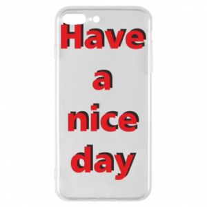 Etui na iPhone 8 Plus Napis - Have a nice day