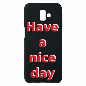 Etui na Samsung J6 Plus 2018 Napis - Have a nice day