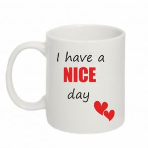 Kubek 330ml Napis: I have a nice day