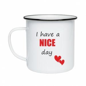Kubek emaliowane Napis: I have a nice day