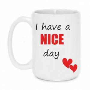 Kubek 450ml Napis: I have a nice day