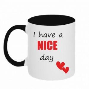 Kubek dwukolorowy Napis: I have a nice day