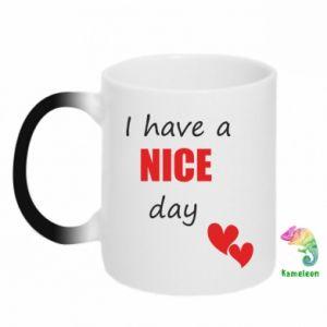 Kubek-kameleon Napis: I have a nice day