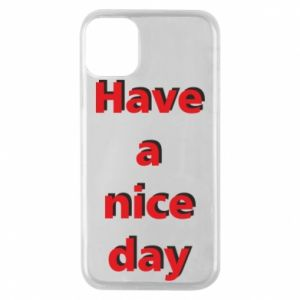 Etui na iPhone 11 Pro Napis - Have a nice day