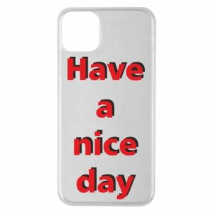 Etui na iPhone 11 Pro Max Napis - Have a nice day