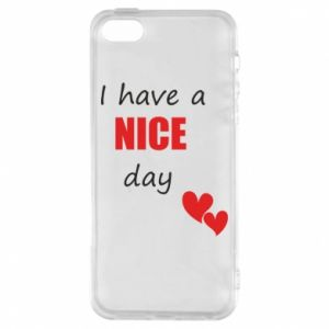 Etui na iPhone 5/5S/SE Napis: I have a nice day