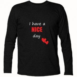Koszulka z długim rękawem Napis: I have a nice day