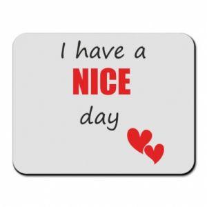Podkładka pod mysz Napis: I have a nice day