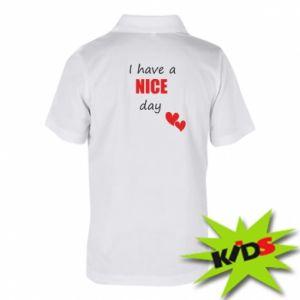 Dziecięca koszulka polo Napis: I have a nice day