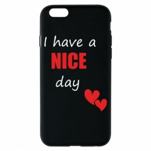 Etui na iPhone 6/6S Napis: I have a nice day