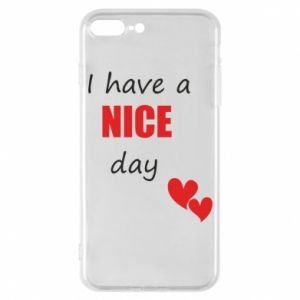 Etui na iPhone 7 Plus Napis: I have a nice day