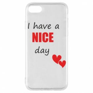 Etui na iPhone 8 Napis: I have a nice day