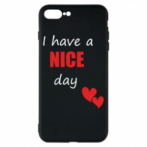 Etui na iPhone 8 Plus Napis: I have a nice day