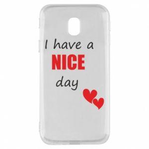 Etui na Samsung J3 2017 Napis: I have a nice day