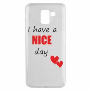 Etui na Samsung J6 Napis: I have a nice day