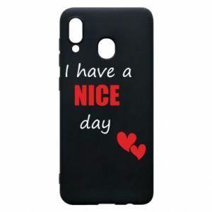 Etui na Samsung A20 Napis: I have a nice day