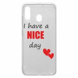 Etui na Samsung A30 Napis: I have a nice day