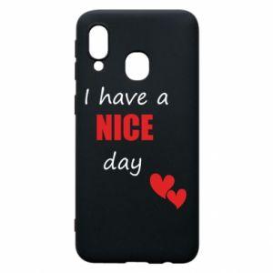 Etui na Samsung A40 Napis: I have a nice day