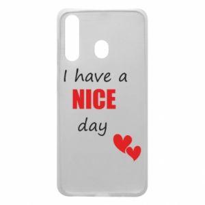 Etui na Samsung A60 Napis: I have a nice day
