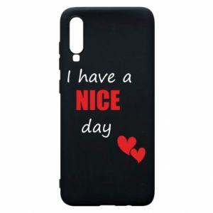 Etui na Samsung A70 Napis: I have a nice day