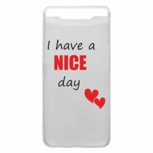 Etui na Samsung A80 Napis: I have a nice day
