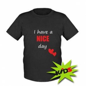 Dziecięcy T-shirt Napis: I have a nice day
