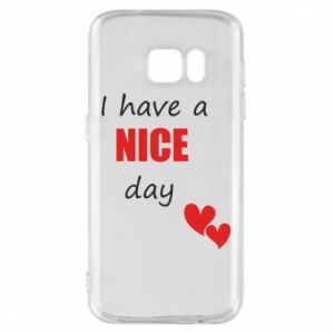Etui na Samsung S7 Napis: I have a nice day
