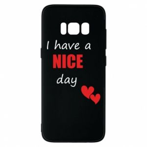 Etui na Samsung S8 Napis: I have a nice day