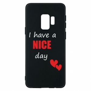 Etui na Samsung S9 Napis: I have a nice day