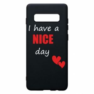 Etui na Samsung S10+ Napis: I have a nice day