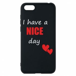 Etui na Huawei Y5 2018 Napis: I have a nice day
