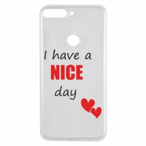 Etui na Huawei Y7 Prime 2018 Napis: I have a nice day