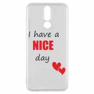 Etui na Huawei Mate 10 Lite Napis: I have a nice day