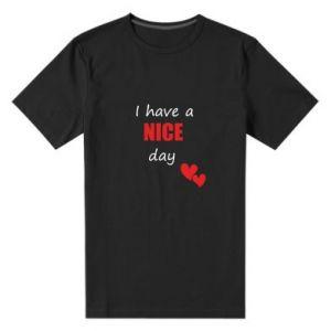 Męska premium koszulka Napis: I have a nice day