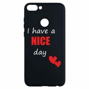 Etui na Huawei P Smart Napis: I have a nice day