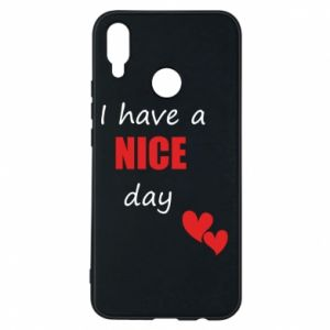 Etui na Huawei P Smart Plus Napis: I have a nice day