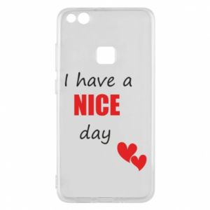 Etui na Huawei P10 Lite Napis: I have a nice day