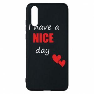 Etui na Huawei P20 Napis: I have a nice day