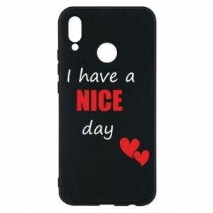 Etui na Huawei P20 Lite Napis: I have a nice day