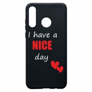 Etui na Huawei P30 Lite Napis: I have a nice day