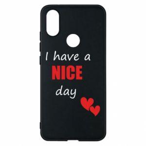 Etui na Xiaomi Mi A2 Napis: I have a nice day
