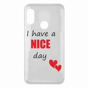 Etui na Mi A2 Lite Napis: I have a nice day