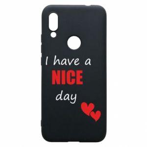 Etui na Xiaomi Redmi 7 Napis: I have a nice day