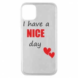 Etui na iPhone 11 Pro Napis: I have a nice day