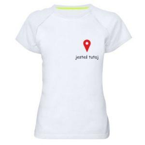 Damska koszulka sportowa Napis - Jesteś tutaj