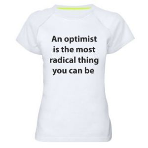 Women's sports t-shirt Inscription: An optimist