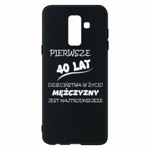 Phone case for Samsung A6+ 2018 Inscription: The first 40 years of childhood